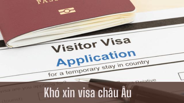 Đi du lịch châu Âu tự túc thường khó khăn trong việc xin visa